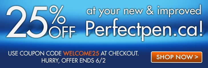 25% off at your new and improved PerfectPen.ca!
